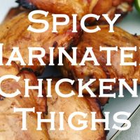 Spicy Marinated Chicken Thighs
