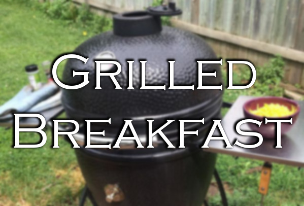 A Quick Saffire Grilled Breakfast
